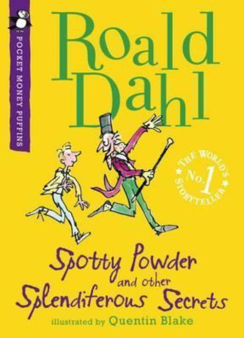 Dahl, Roald / Spotty Powder and Other Splendiferous Secrets