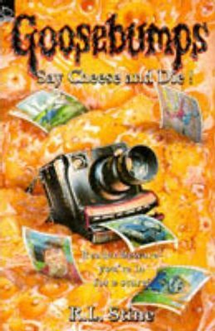 Stine, R.L. / Goosebumps: Say Cheese and Die!