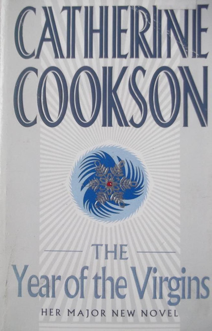 Cookson, Catherine / The Year Of The Virgins