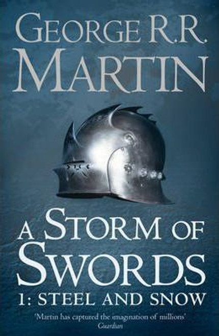 Martin, George R.R. / A Storm of Swords: Steel and Snow ( A Song of Ice and Fire 3a)
