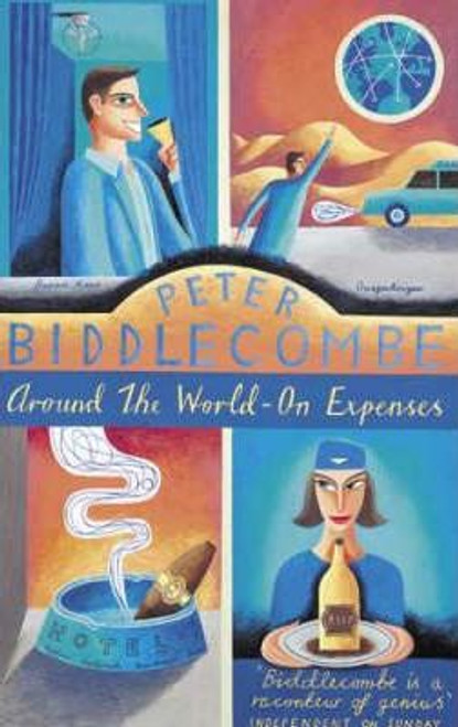 Biddlecombe, Peter / Around the World On Expenses