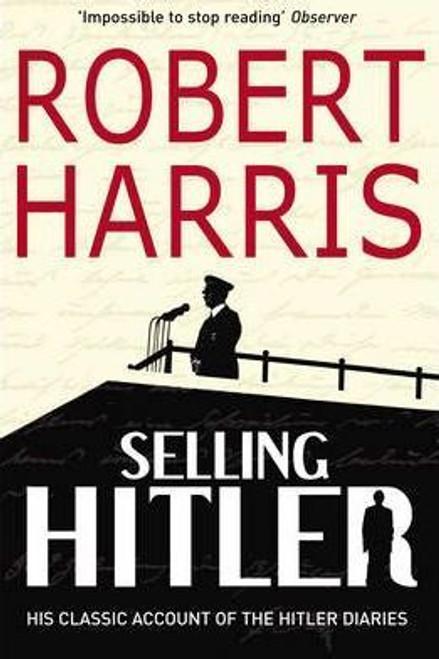 Harris, Robert / Selling Hitler: The Story of the Hitler Diaries