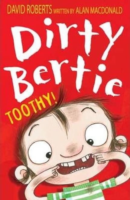 Roberts, David / Dirty Bertie: Toothy!