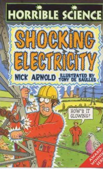 Arnold, Nick / Horrible Science: Shocking Electricity