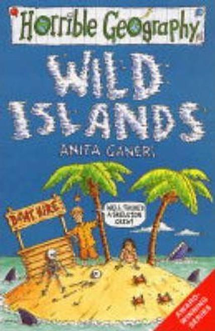 Ganeri, Anita / Horrible Geography: Wild Islands