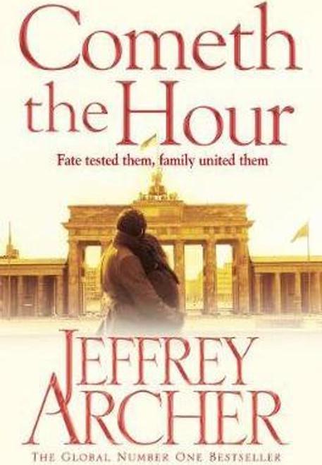 Archer, Jeffrey / Cometh the Hour ( Clifton Chronicles 6 )