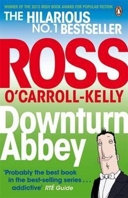 O'Carroll-Kelly, Ross / Downturn Abbey