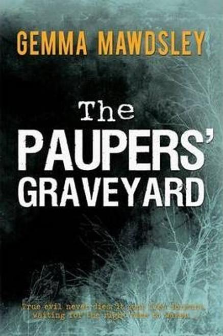 Mawdsley, Gemma / The Paupers' Graveyard