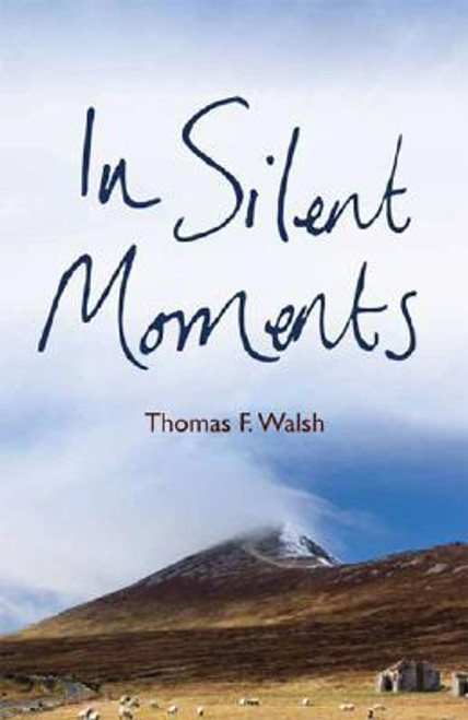 Walsh, Thomas F. / In Silent Moments