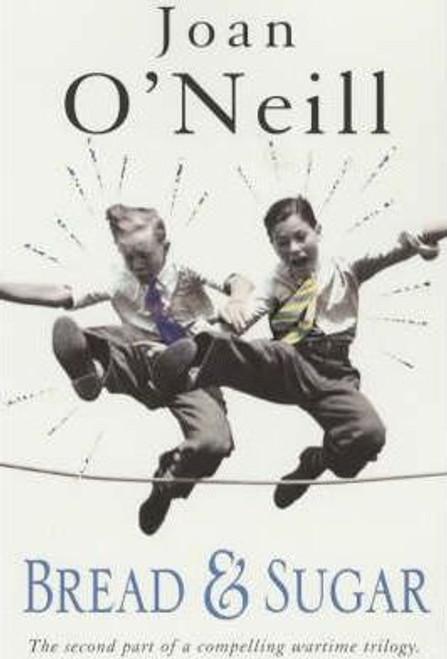 O'Neill, Joan / Bread and Sugar