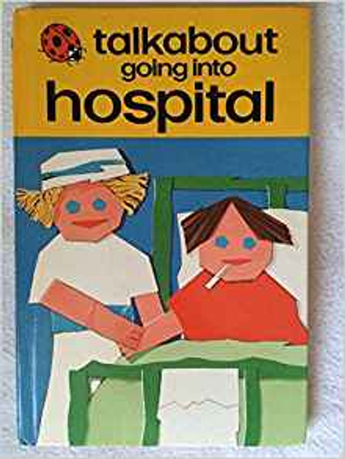 ladybird / Talkabout Going into Hospital