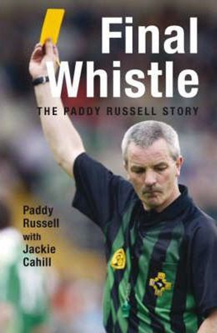 Russell, Paddy / Final Whistle: The Paddy Russell Story (Large Paperback)