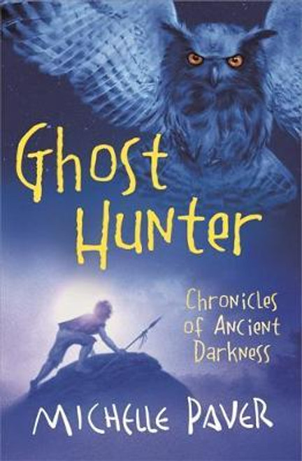 Paver, Michelle / Ghost Hunter ( Chronicles of Ancient Darkness, Book 6 )