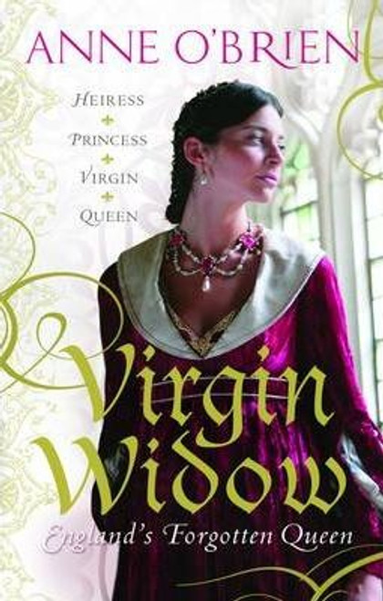 O'Brien, Anne / Virgin Widow: England's Forgotten Queen