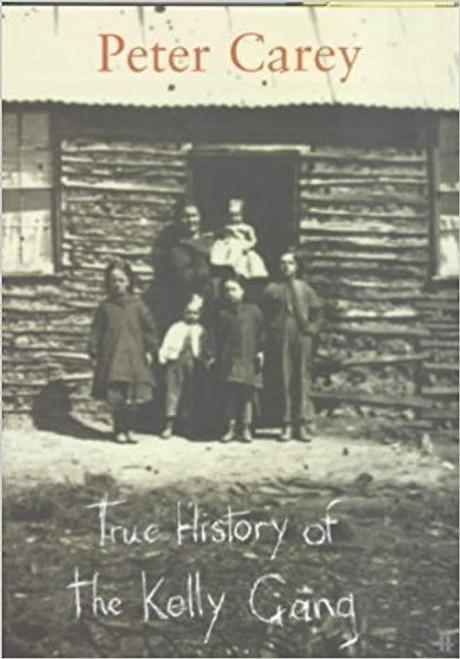Carey, Peter / True History of the Kelly Gang (Hardback) - Booker Prize Winner, 2001