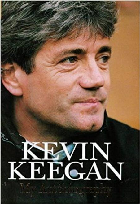 Keegan, Kevin / My Autobiography: Kevin Keegan (Large Hardback)