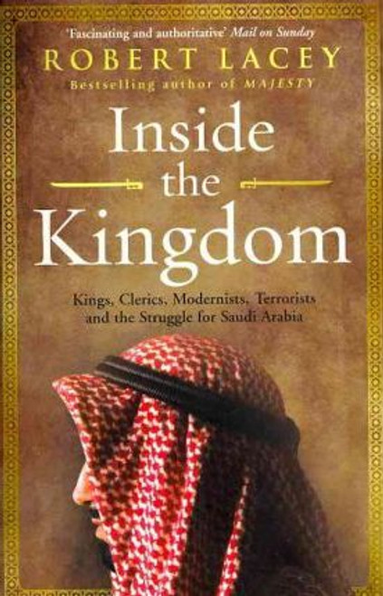 Lacey, Robert / Inside the Kingdom
