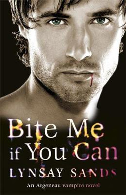 Sands, Lynsay / Bite Me If You Can: An Argeneau Vampire Novel
