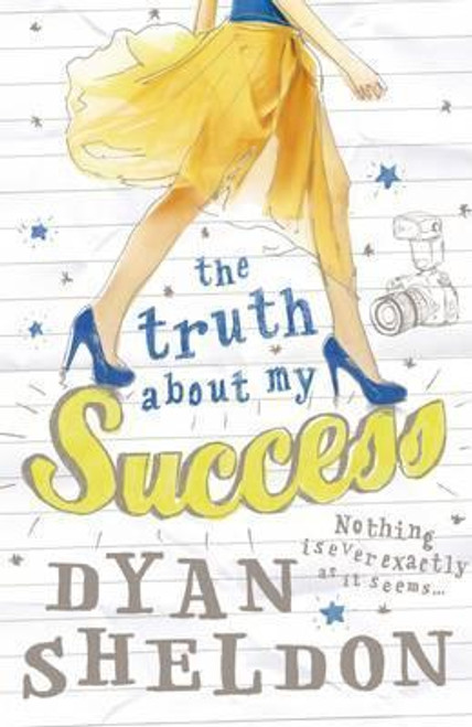 Sheldon, Dyan / The Truth About My Success