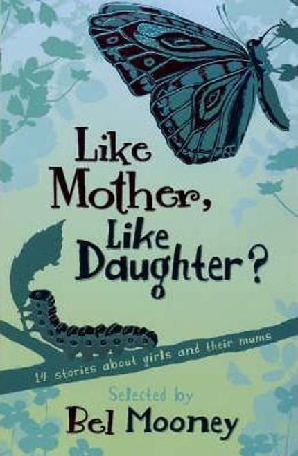 Mooney, Bel / Like Mother Like Daughter?