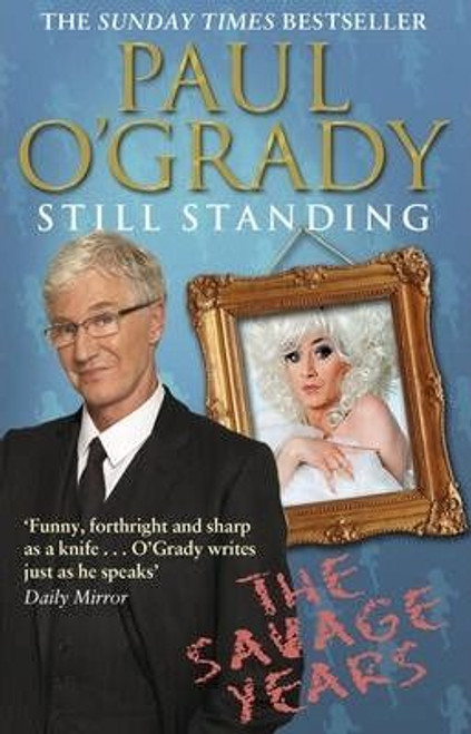 O'Grady, Paul / Still Standing: The Savage Years