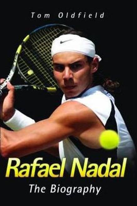 Oldfield, Tom / Rafael Nadal
