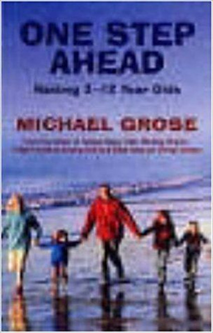 Grose, Michael / One Step Ahead: Raising 3 to 12 Year Olds (Large Paperback)
