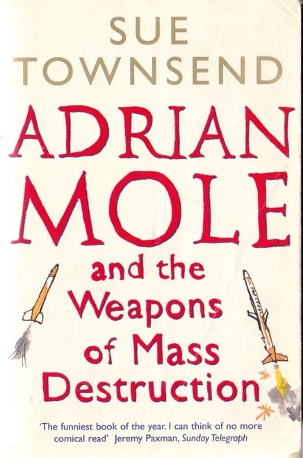 Townsend, Sue / Adrian Mole and the Weapons of Mass Destruction