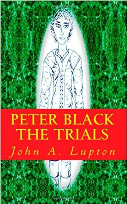 Lupton, John A. /  Peter Black: The Trials: Volume 1  (Large Paperback)