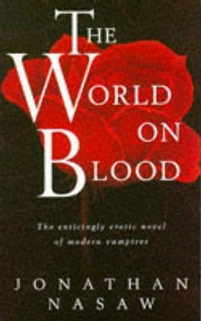 Nasaw, Jonathan / The World on Blood