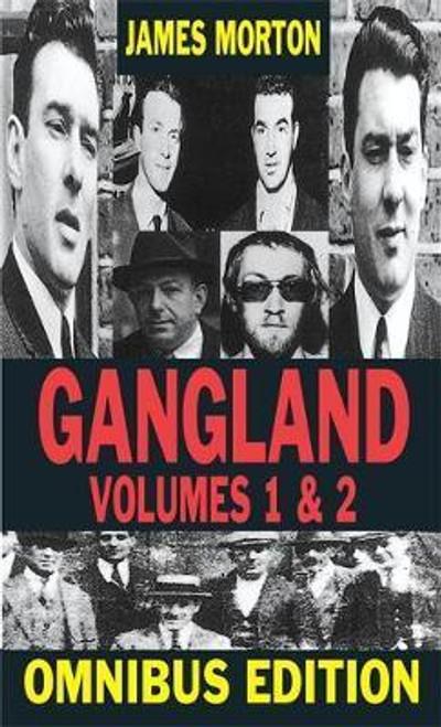 Morton, James / Gangland Omnibus: v.1 & 2