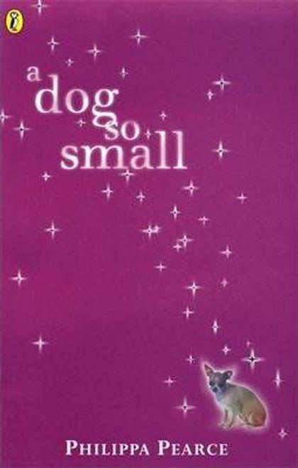 Pearce, Philippa / A Dog So Small