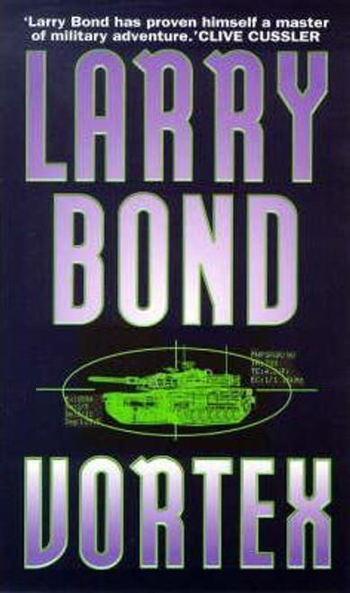 Bond, Larry / Vortex