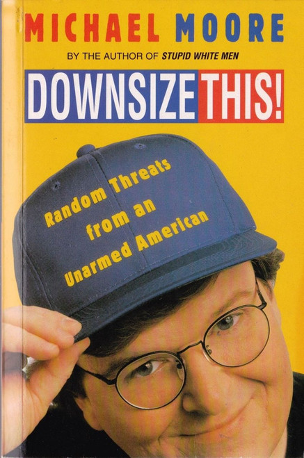 Moore, Michael / Downsize This
