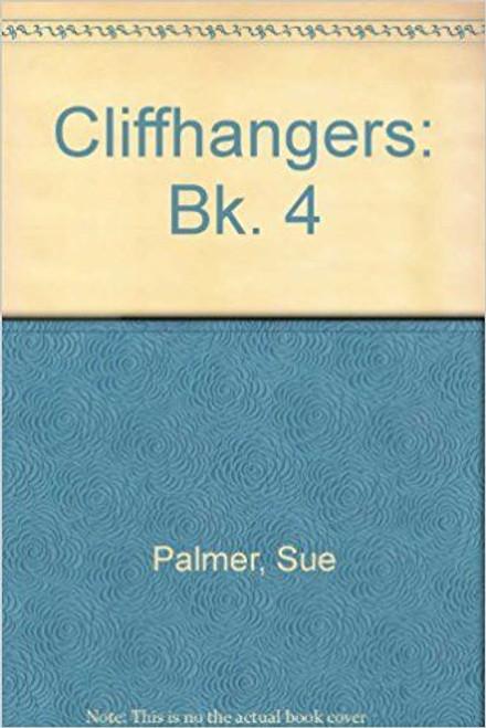 Sue, Palmer / Cliffhangers: Bk. 4