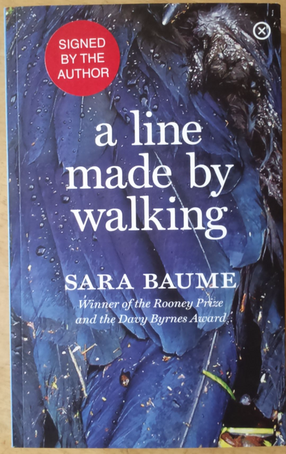Baume, Sara - A Line Made by Walking SIGNED 1ST Edition Brand New PB