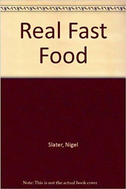 Slater, Nigel / Real Fast Food