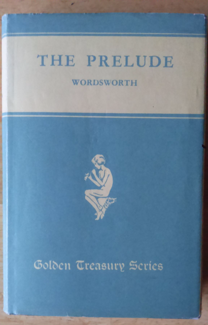 Wordsworth, William , The Prelude - Golden Treasury H