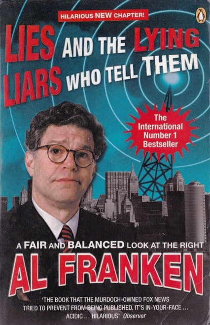 Franken, Al / Lies and the Lying Liars who Tell Them