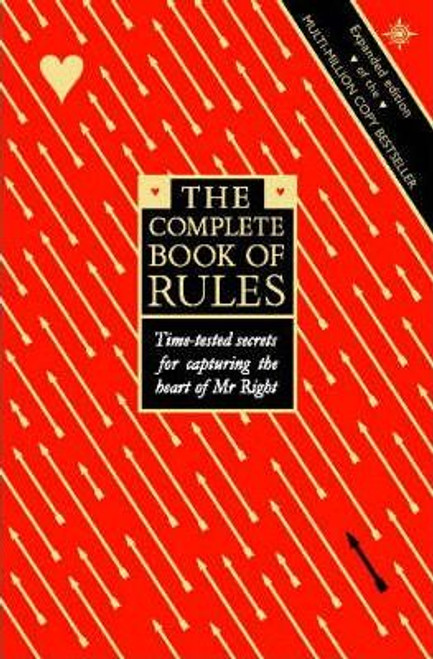 The Complete Book of Rules: Time Tested Secrets for Capturing the Heart of Mr.Right