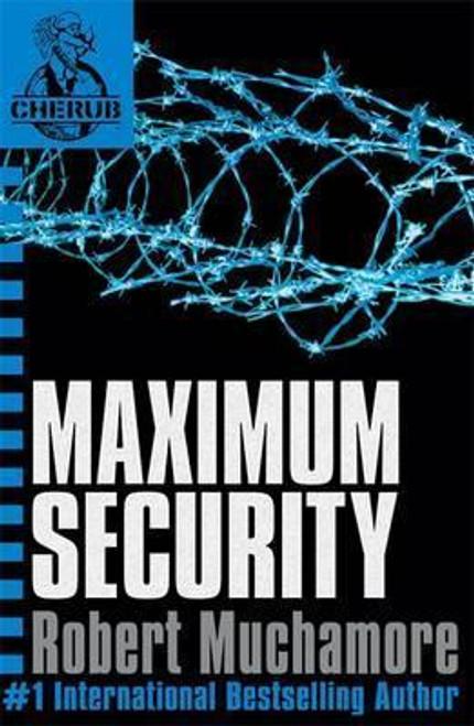Muchamore, Robert / Maximum Security ( Cherub Series Book 3 )