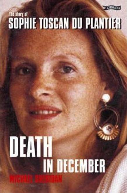 Sheridan, Michael / Death in December: The Story of Sophie Toscan Du Plantier