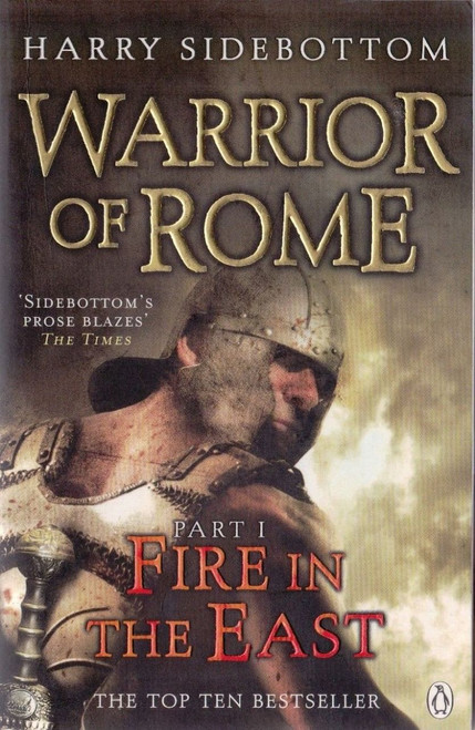 Sidebottom, harry / Warrior of Rome (part 1: Fire in the East)