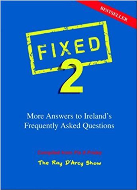 Fixed 2: More Answers to Ireland's Frequently Asked Questions