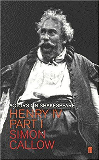 Callow, Simon / Henry IV (Falstaff): Actors on Shakespeare