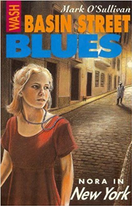 O'Sullivan, Mark / Wash-Basin Street Blues: Nora in New York