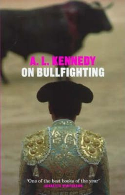 Kennedy, A.L / On Bullfighting