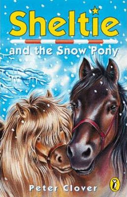 Clover, Peter / Sheltie and the Snow Pony