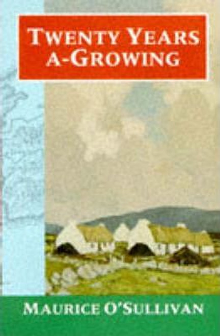 O'Sullivan, Maurice / Twenty Years A-Growing - Fiche Bliain ag Fás - Kerry