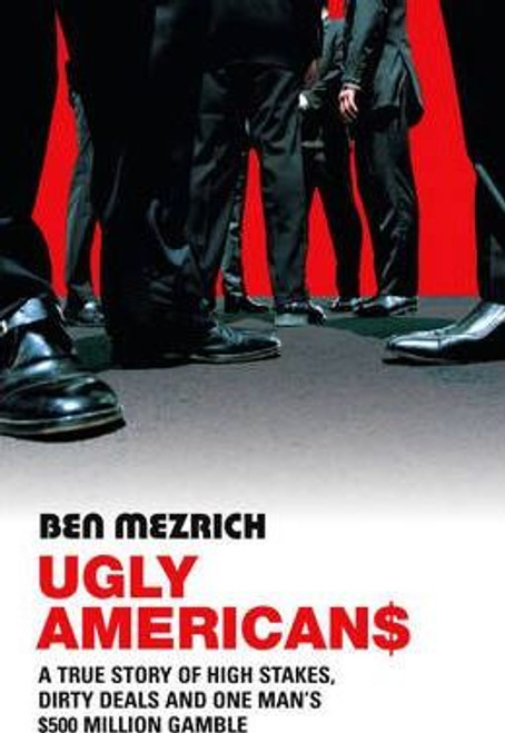 Mezrich, Ben / Ugly Americans